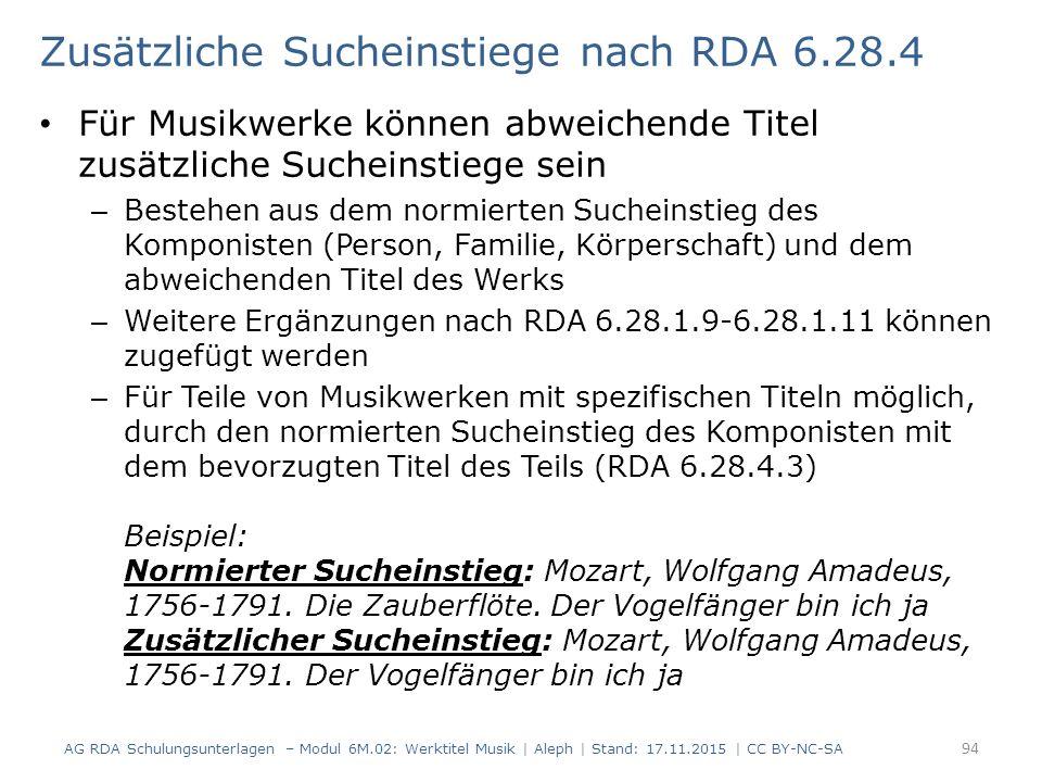 Zusätzliche Sucheinstiege nach RDA 6.28.4 Für Musikwerke können abweichende Titel zusätzliche Sucheinstiege sein – Bestehen aus dem normierten Suchein