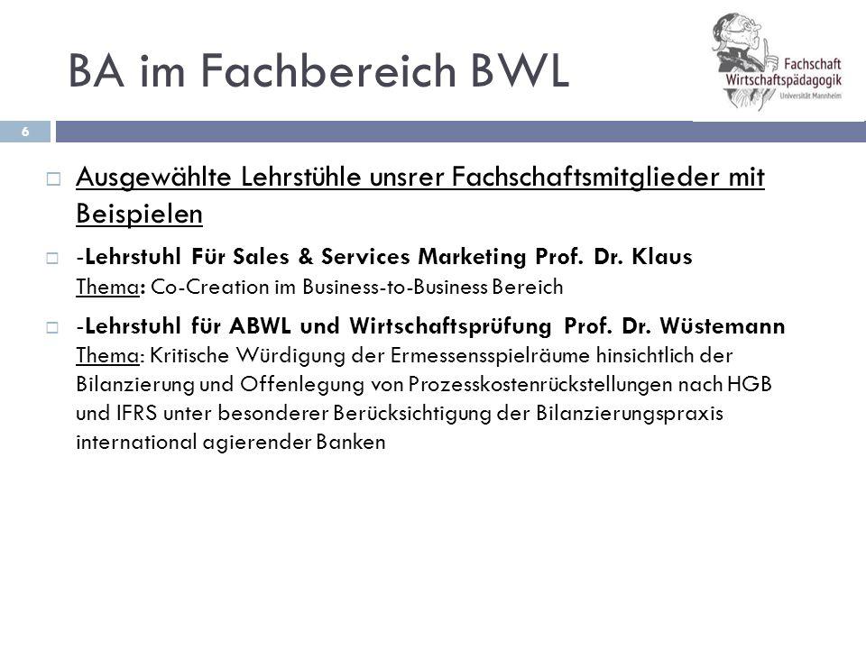 BA im Fachbereich BWL 7  Ausgewählte Lehrstühle unsrer Fachschaftsmitglieder mit Beispielen  -Lehrstuhl für Operationsmanagement Prof.