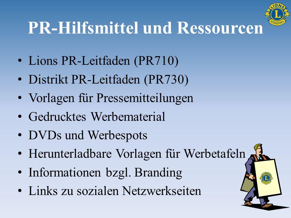 PR-Hilfsmittel und Ressourcen Lions PR-Leitfaden (PR710) Distrikt PR-Leitfaden (PR730) Vorlagen für Pressemitteilungen Gedrucktes Werbematerial DVDs u