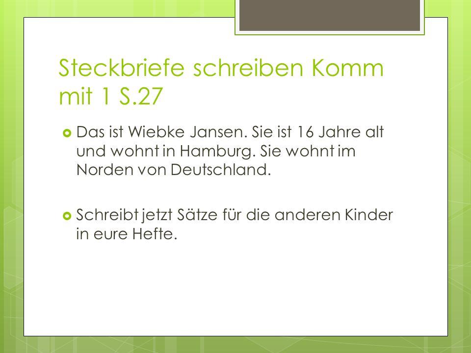 Steckbriefe schreiben Komm mit 1 S.27  Das ist Wiebke Jansen.