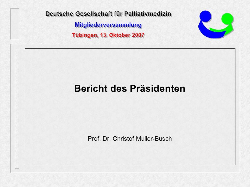 Deutsche Gesellschaft für Palliativmedizin Mitgliederversammlung Tübingen, 13.