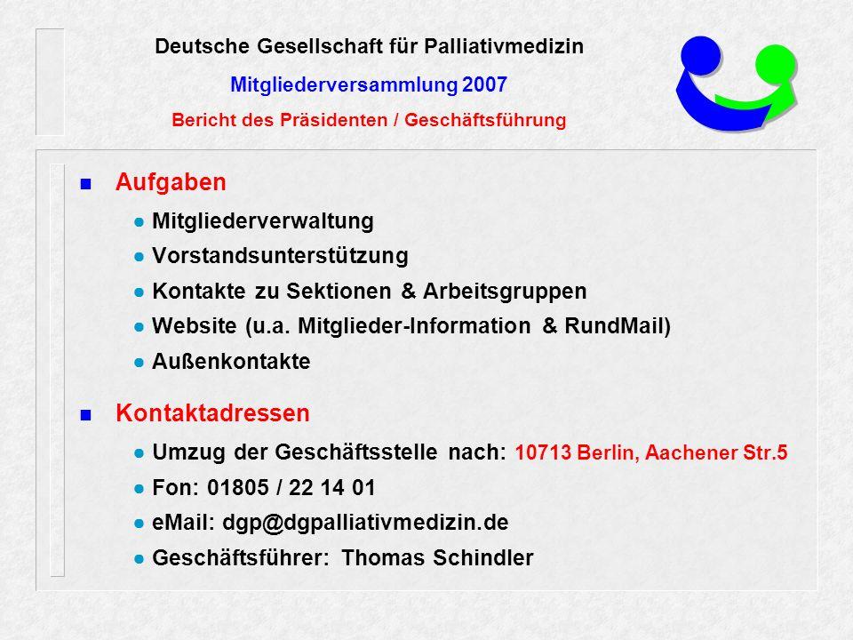 Aufgaben ● Mitgliederverwaltung ● Vorstandsunterstützung ● Kontakte zu Sektionen & Arbeitsgruppen ● Website (u.a.