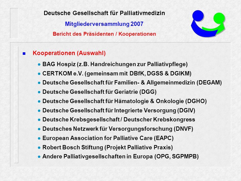 Kooperationen (Auswahl) ● BAG Hospiz (z.B. Handreichungen zur Palliativpflege) ● CERTKOM e.V.