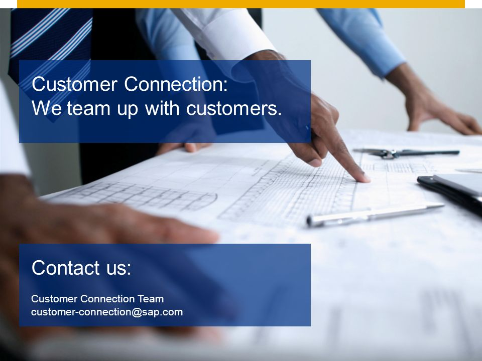Customer Connection: We team up with customers.