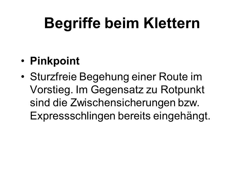 Begriffe beim Klettern Pinkpoint Sturzfreie Begehung einer Route im Vorstieg. Im Gegensatz zu Rotpunkt sind die Zwischensicherungen bzw. Expressschlin