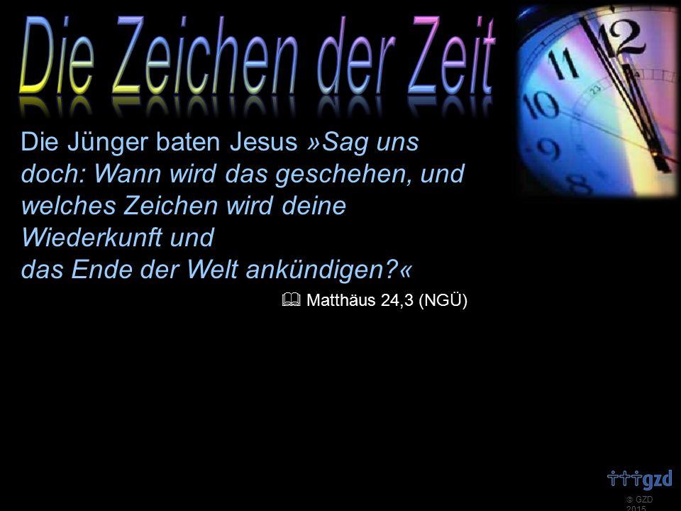 Die Jünger baten Jesus »Sag uns doch: Wann wird das geschehen, und welches Zeichen wird deine Wiederkunft und das Ende der Welt ankündigen «  Matthäus 24,3 (NGÜ)