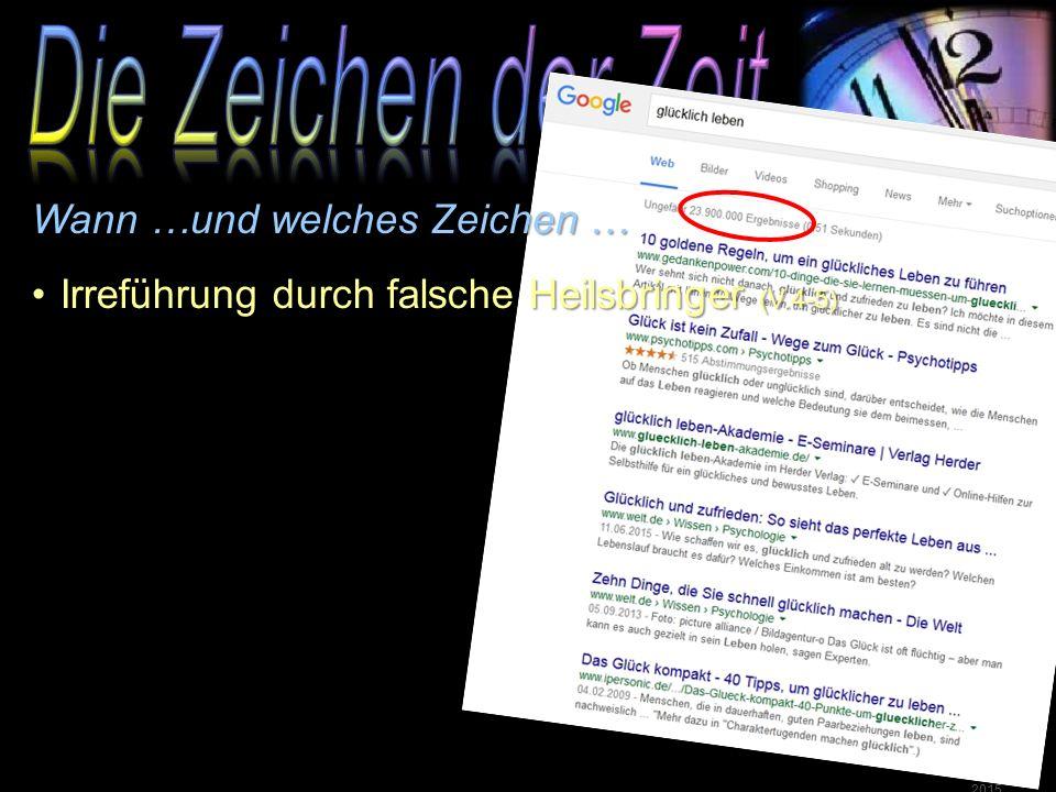  GZD 2015  Matthäus 24 Wann …und welches Zeichen … Irreführung durch falsche Heilsbringer (V.4-5)Irreführung durch falsche Heilsbringer (V.4-5)