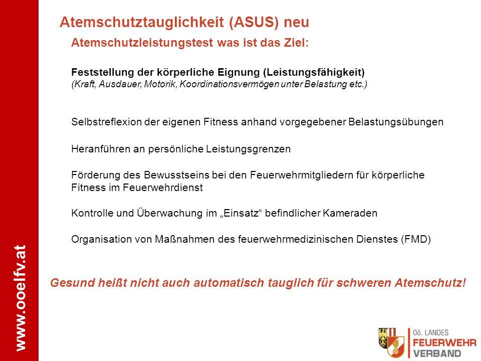 www.ooelfv.at Feststellung der körperliche Eignung (Leistungsfähigkeit) (Kraft, Ausdauer, Motorik, Koordinationsvermögen unter Belastung etc.) Selbstr