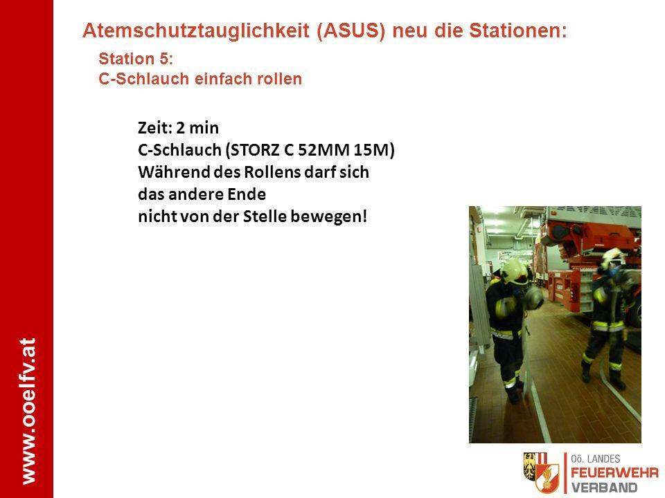 www.ooelfv.at Atemschutztauglichkeit (ASUS) neu die Stationen: Station 5: C-Schlauch einfach rollen Zeit: 2 min C-Schlauch (STORZ C 52MM 15M) Während