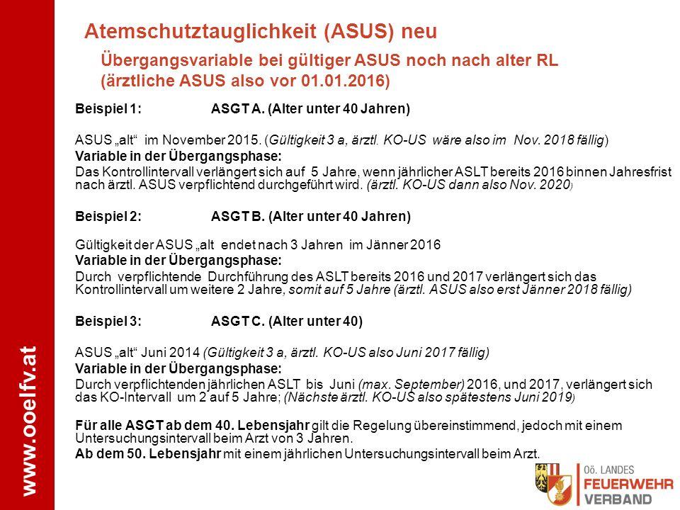 """www.ooelfv.at Beispiel 1:ASGT A. (Alter unter 40 Jahren) ASUS """"alt"""" im November 2015. (Gültigkeit 3 a, ärztl. KO-US wäre also im Nov. 2018 fällig) Var"""