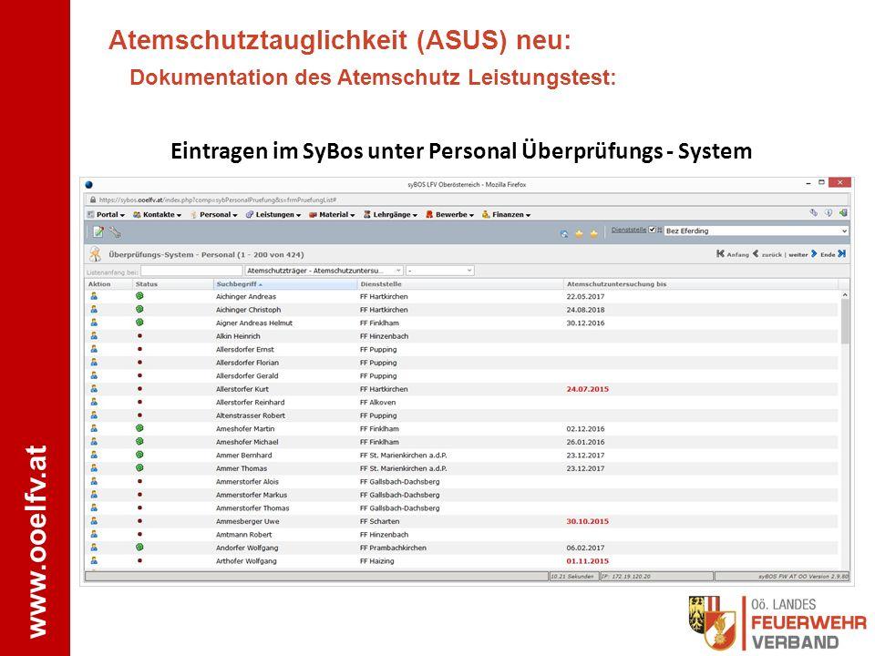 www.ooelfv.at Atemschutztauglichkeit (ASUS) neu: Dokumentation des Atemschutz Leistungstest: Eintragen im SyBos unter Personal Überprüfungs - System