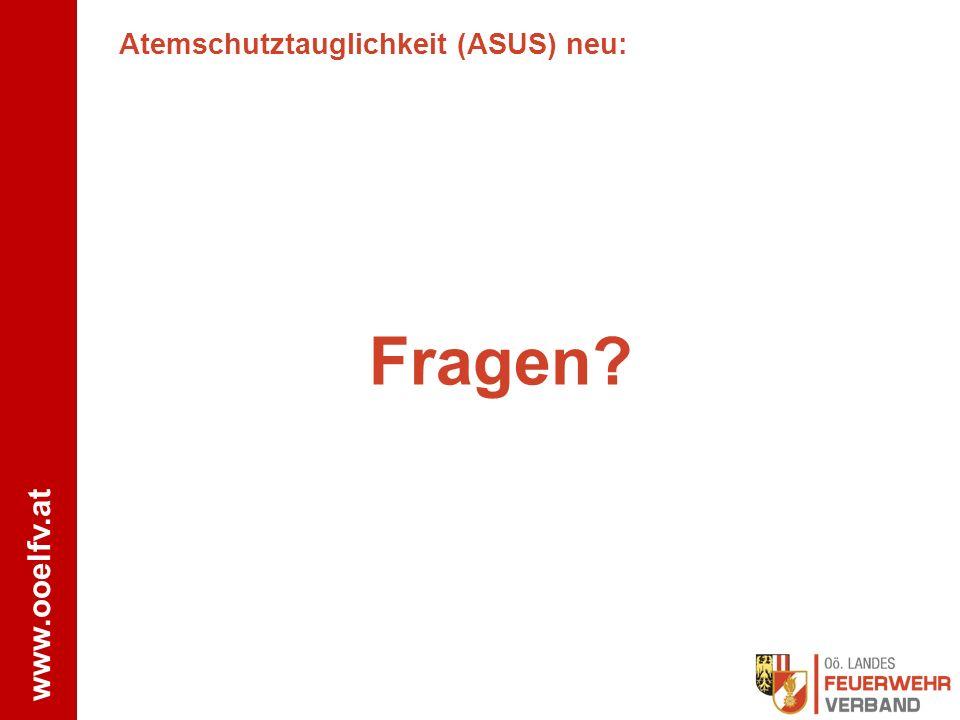 www.ooelfv.at Atemschutztauglichkeit (ASUS) neu: Fragen?