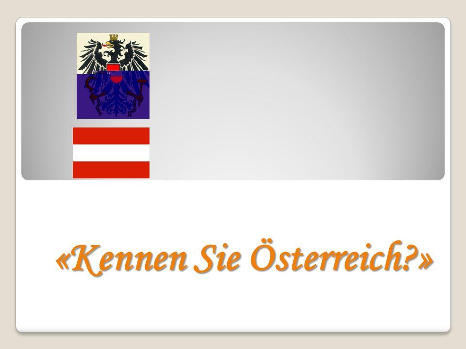 «Kennen Sie Österreich?»