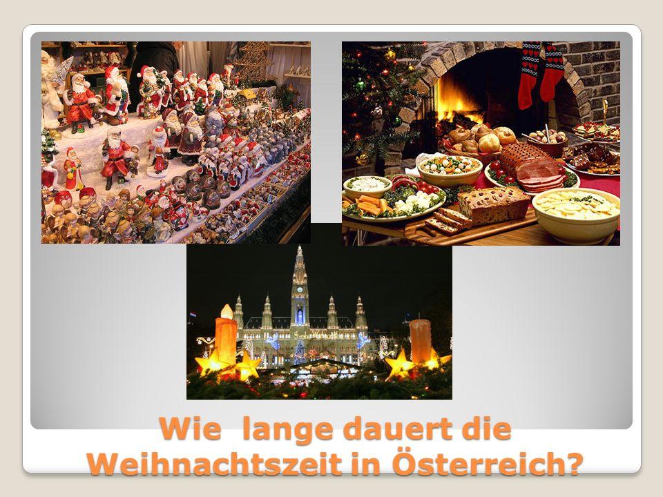 Wie lange dauert die Weihnachtszeit in Österreich?