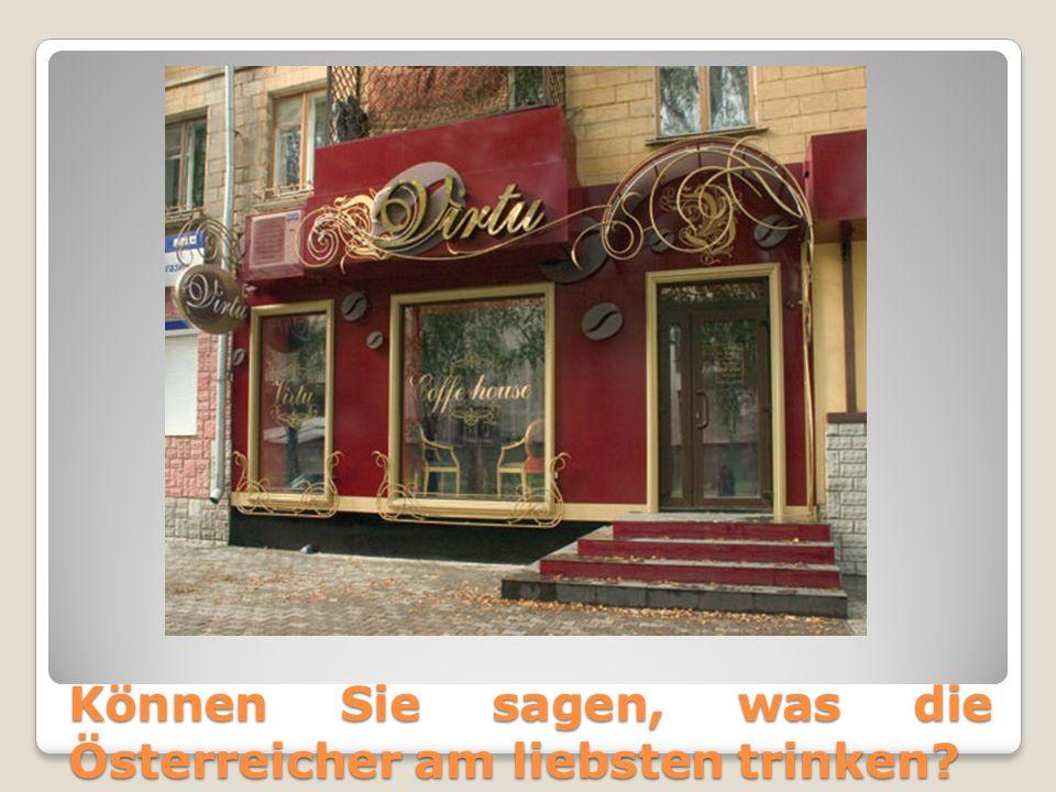 Können Sie sagen, was die Österreicher am liebsten trinken?