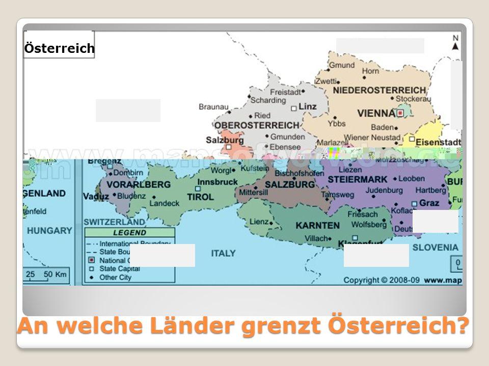 An welche Länder grenzt Österreich? Österreich