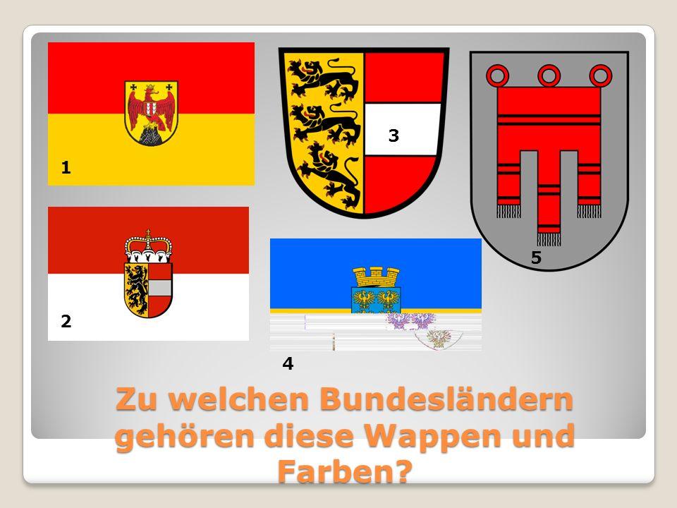 Zu welchen Bundesländern gehören diese Wappen und Farben? 1 2 3 4 5