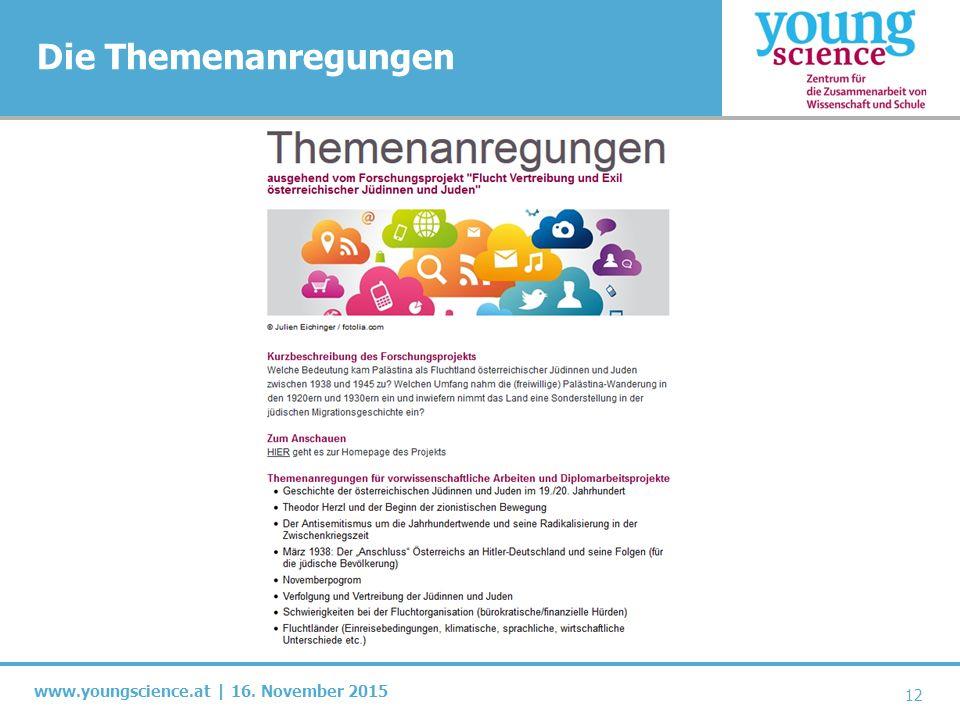 www.youngscience.at | 16. November 2015 Die Themenanregungen 12