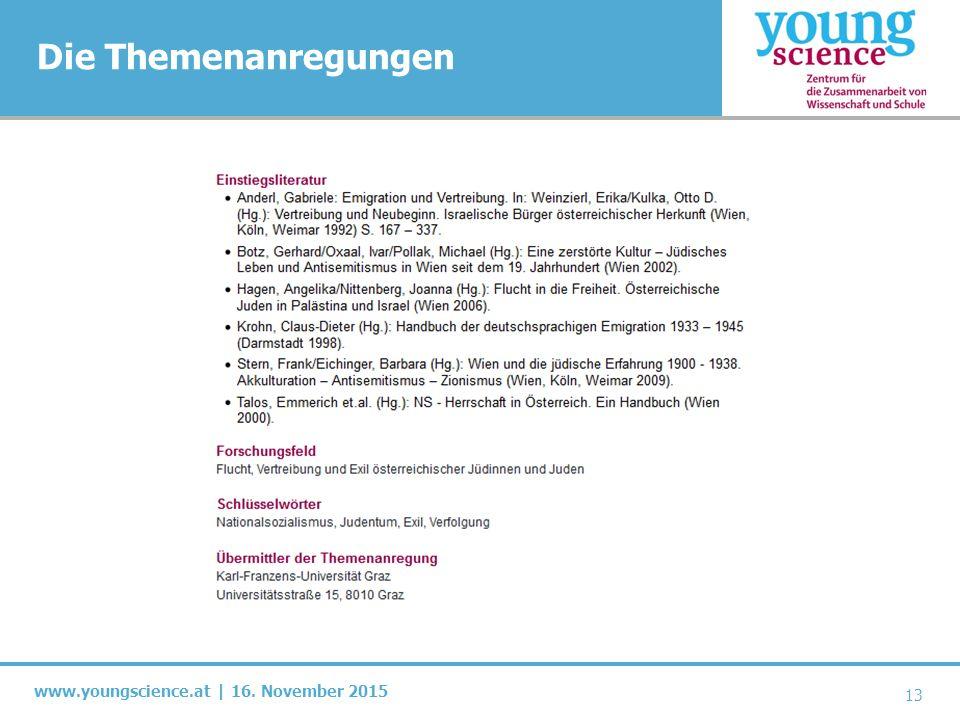 www.youngscience.at | 16. November 2015 Die Themenanregungen 13