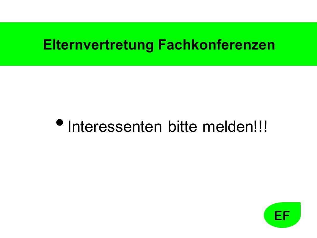 EF Elternvertretung Fachkonferenzen Interessenten bitte melden!!!