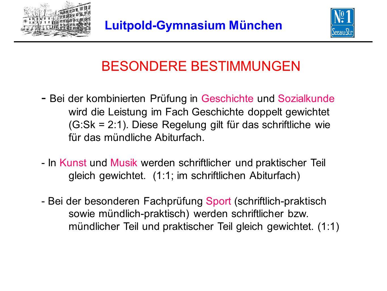 Luitpold-Gymnasium München - Bei der kombinierten Prüfung in Geschichte und Sozialkunde wird die Leistung im Fach Geschichte doppelt gewichtet (G:Sk =