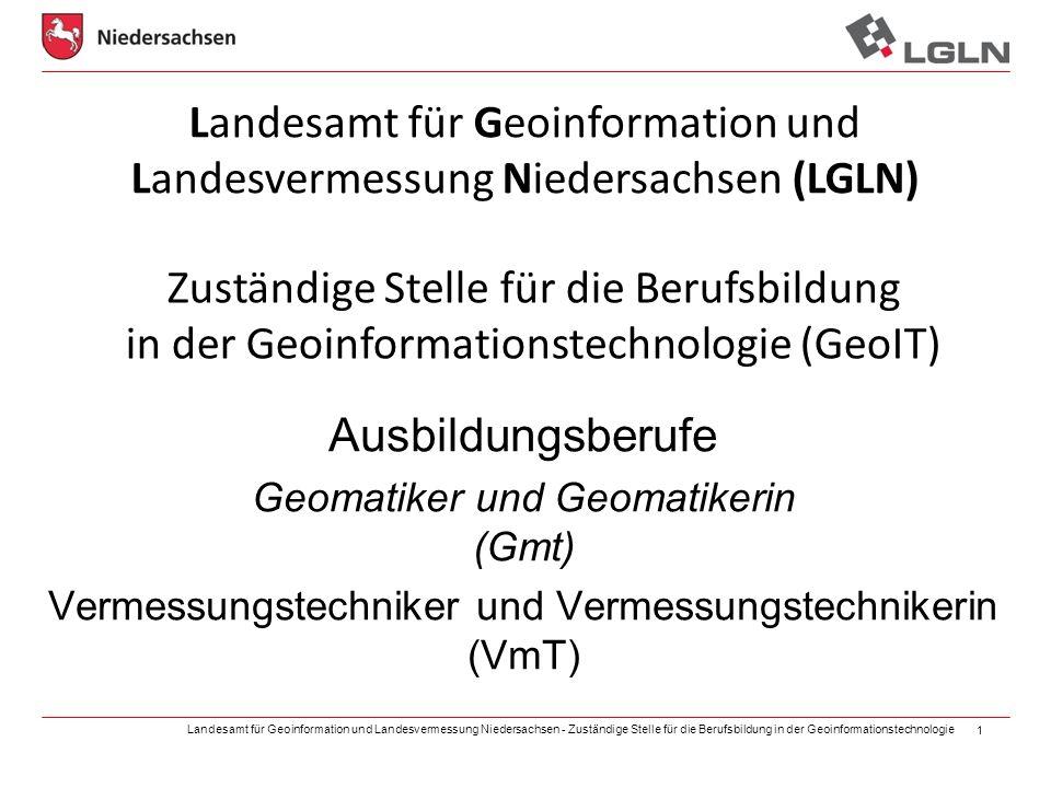 Landesamt für Geoinformation und Landesvermessung Niedersachsen - Zuständige Stelle für die Berufsbildung in der Geoinformationstechnologie 1 Landesam