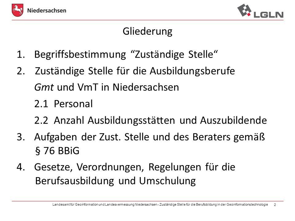 Landesamt für Geoinformation und Landesvermessung Niedersachsen - Zuständige Stelle für die Berufsbildung in der Geoinformationstechnologie 2 Gliederu