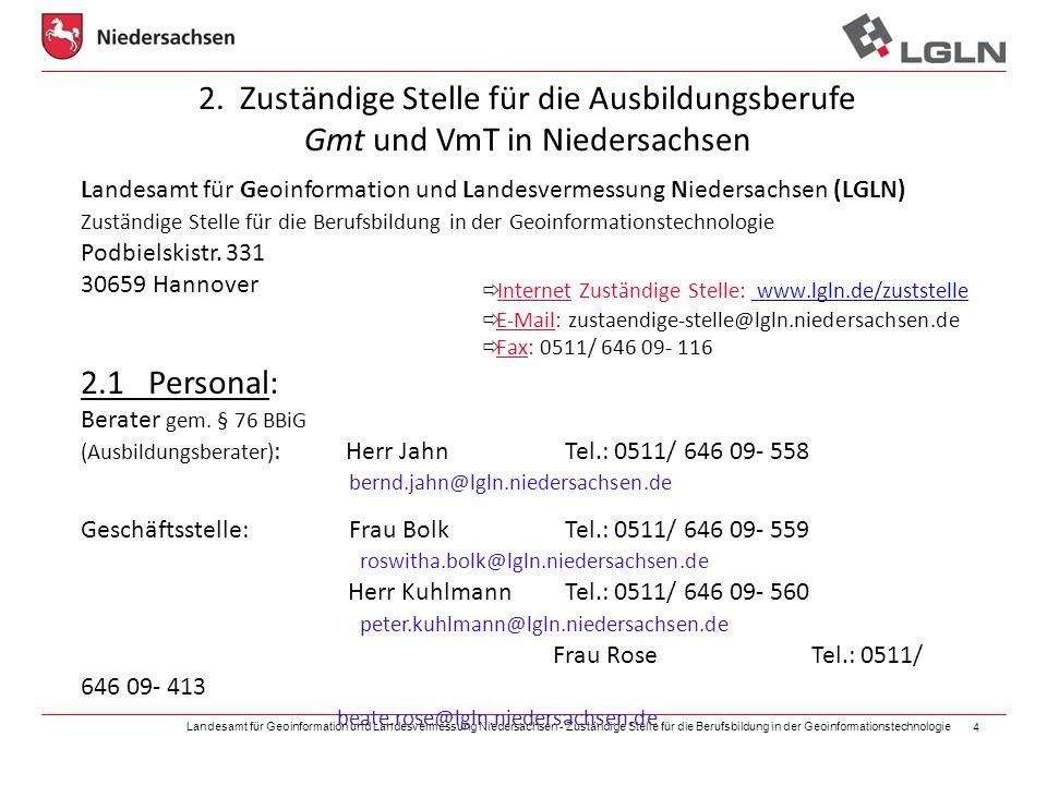 Landesamt für Geoinformation und Landesvermessung Niedersachsen - Zuständige Stelle für die Berufsbildung in der Geoinformationstechnologie 4 2. Zustä