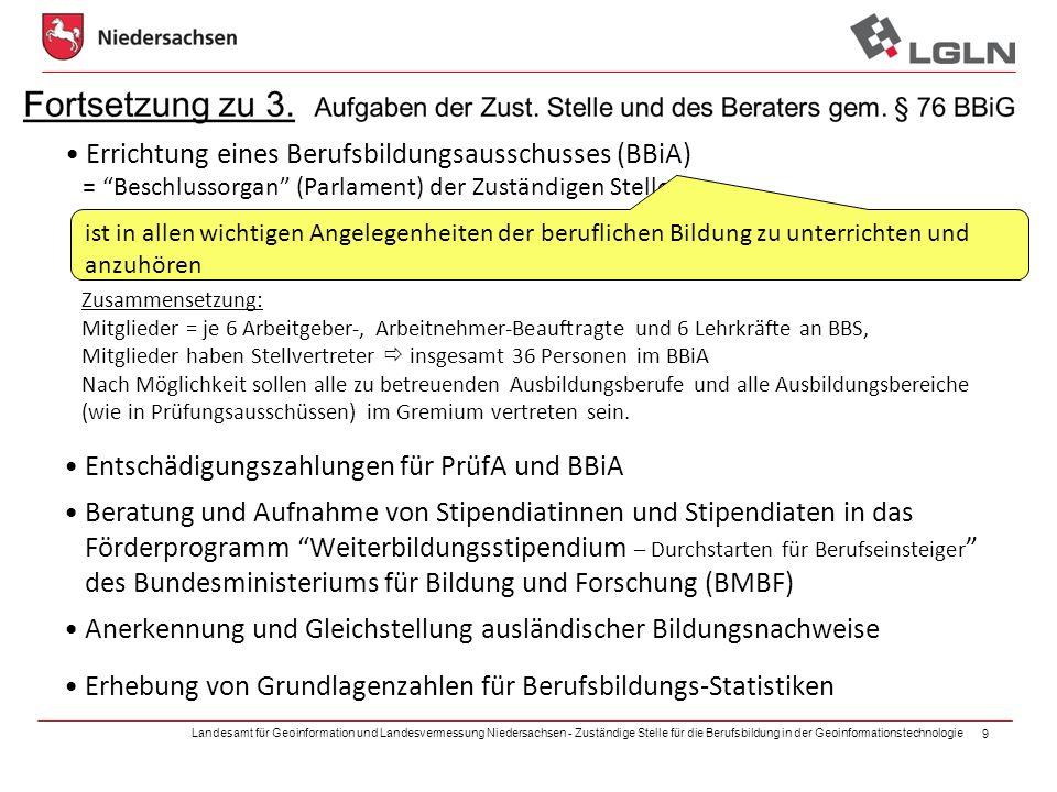 Landesamt für Geoinformation und Landesvermessung Niedersachsen - Zuständige Stelle für die Berufsbildung in der Geoinformationstechnologie 9 Errichtu