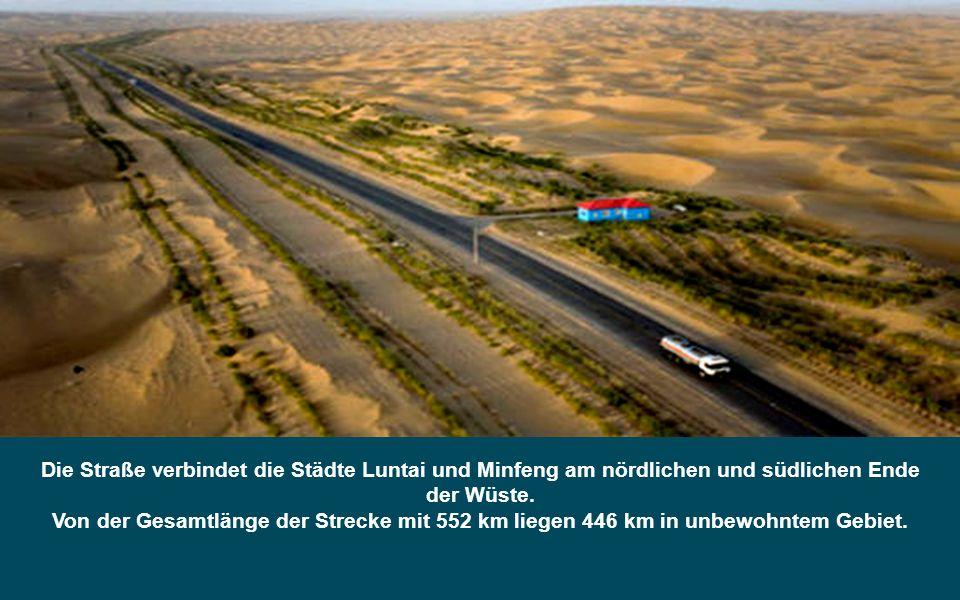 8. Der Tarim Desert Highway, auch bekannt als «Wüstenstraße» (CDH) oder Taklamakan Desert Highway, durchquert die Wüste von Taklamakan von NORD nach S