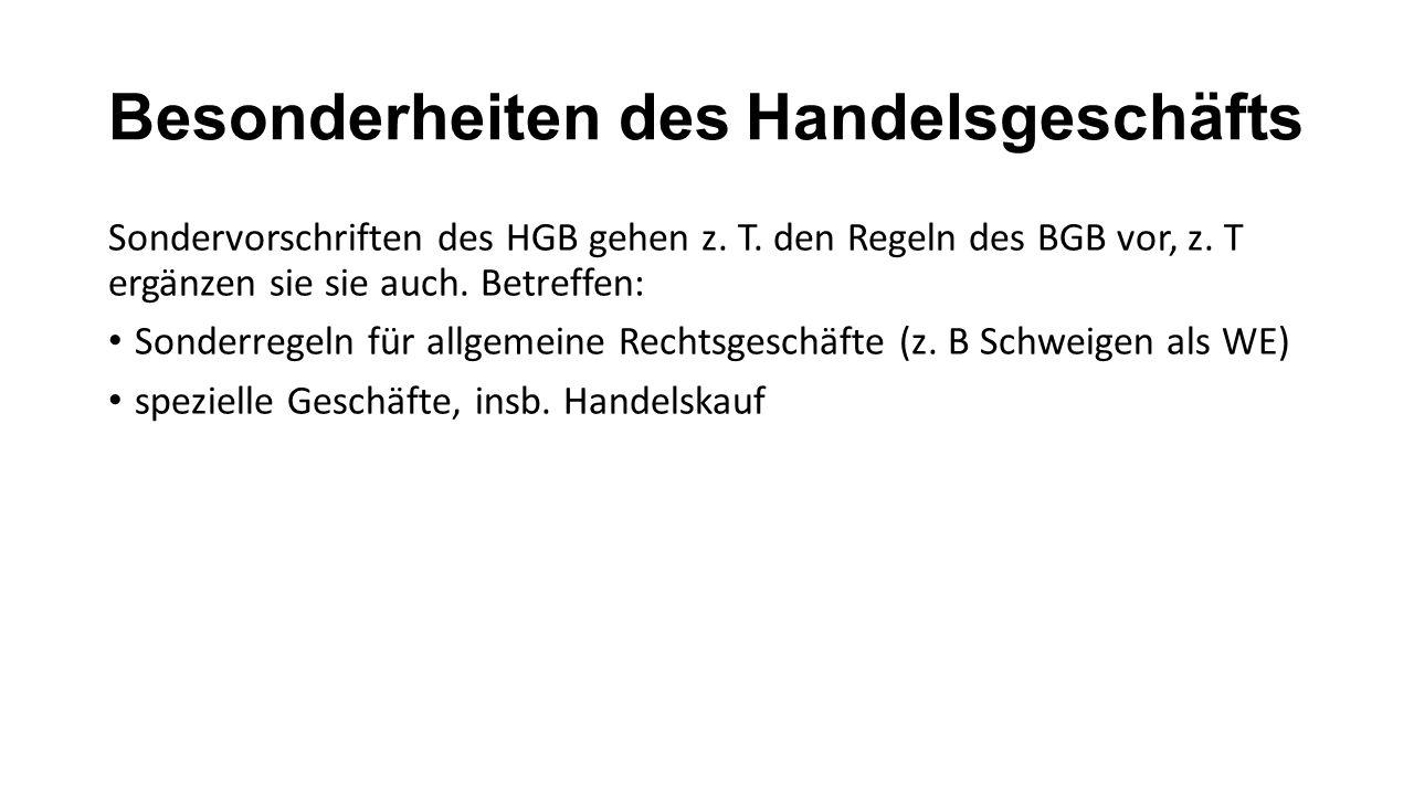Begriff Handelsgeschäft Def.§ 343 HGB a) Geschäft: hier nicht Unternehmen (so in §§ 22 ff.