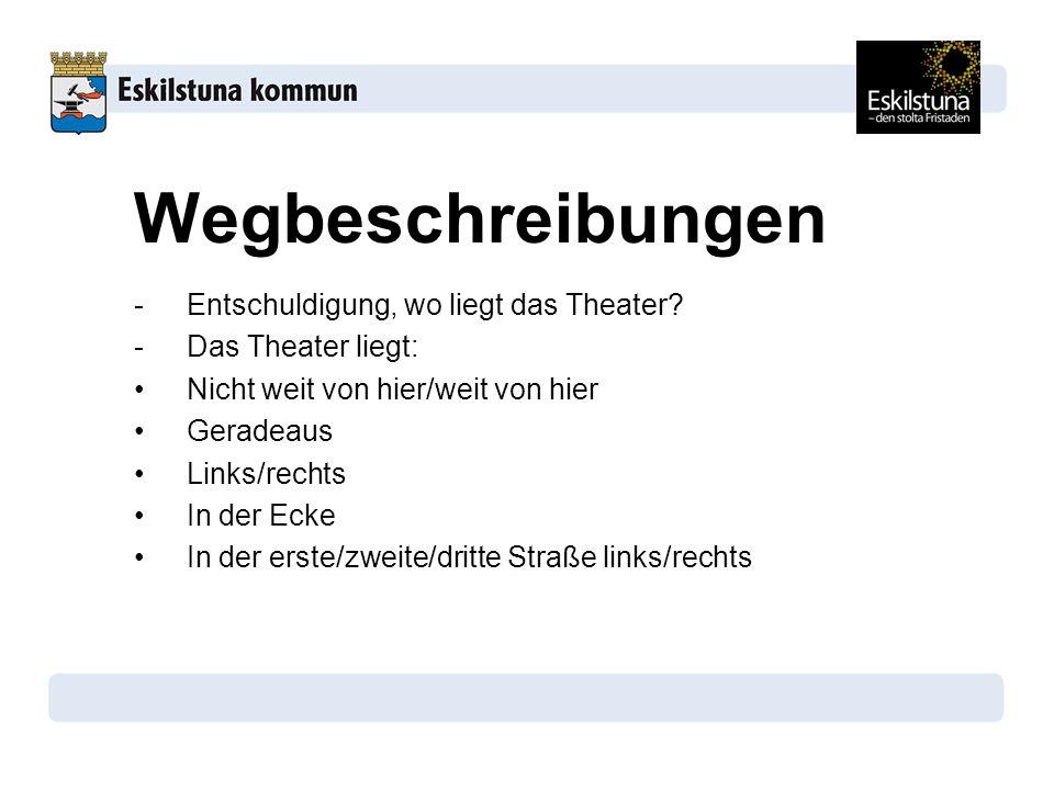 Wegbeschreibungen -Entschuldigung, wo liegt das Theater.