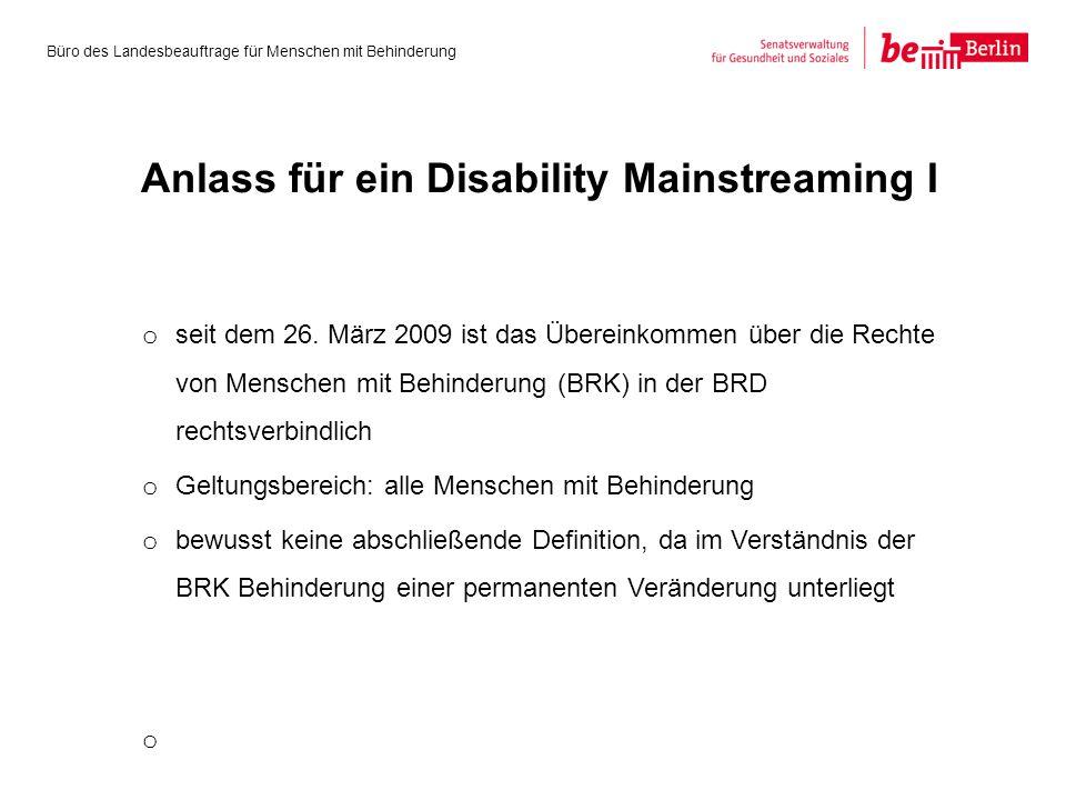 o seit dem 26. März 2009 ist das Übereinkommen über die Rechte von Menschen mit Behinderung (BRK) in der BRD rechtsverbindlich o Geltungsbereich: alle