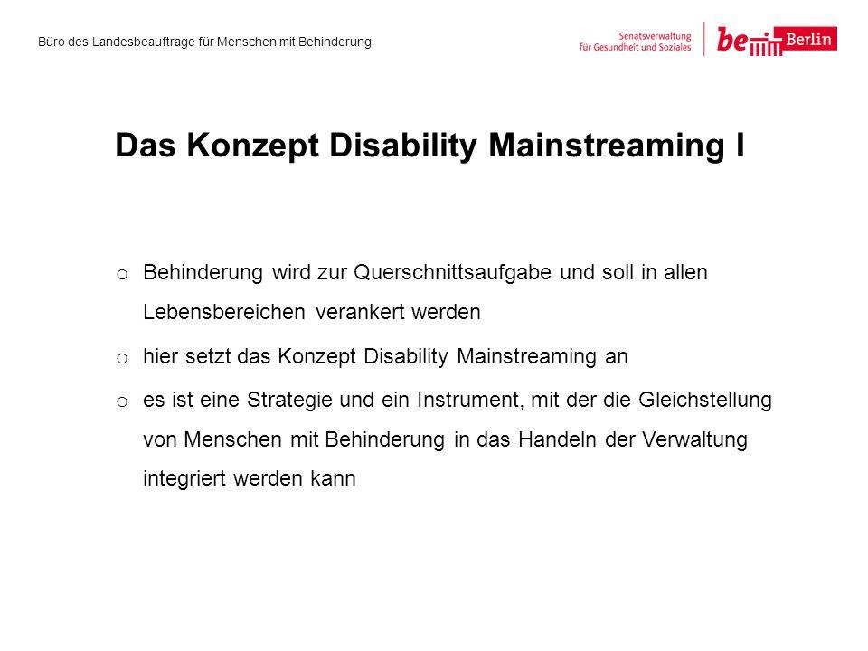 o Behinderung wird zur Querschnittsaufgabe und soll in allen Lebensbereichen verankert werden o hier setzt das Konzept Disability Mainstreaming an o e
