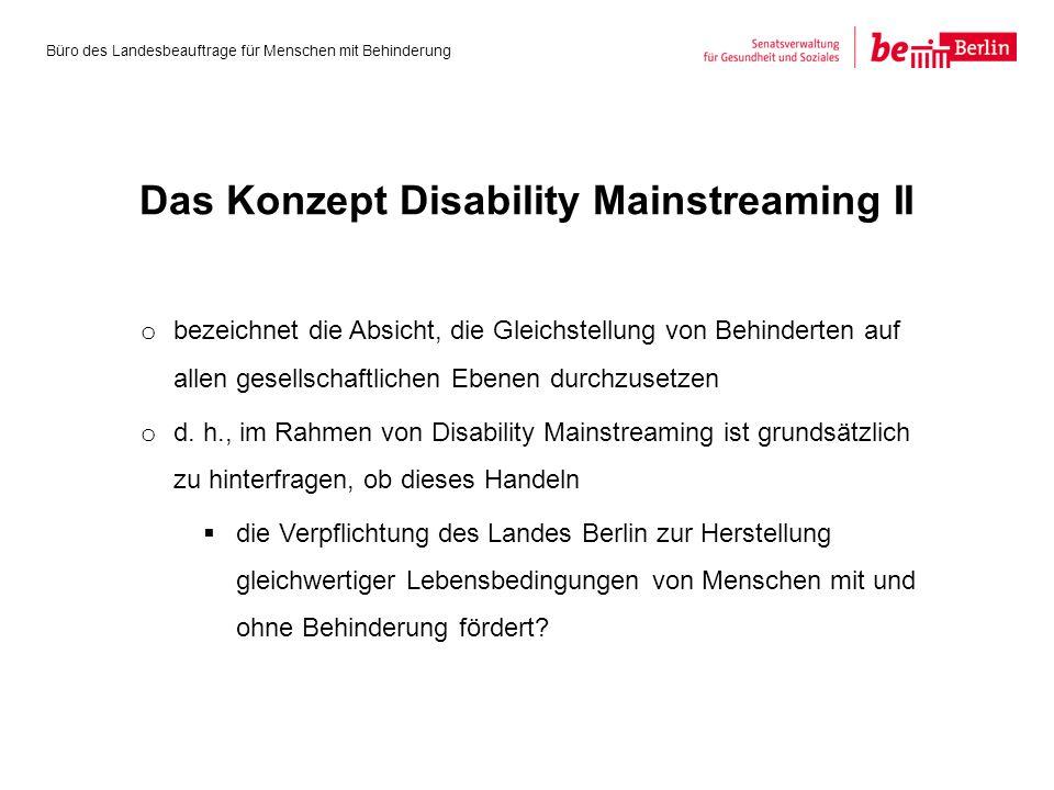 o bezeichnet die Absicht, die Gleichstellung von Behinderten auf allen gesellschaftlichen Ebenen durchzusetzen o d. h., im Rahmen von Disability Mains