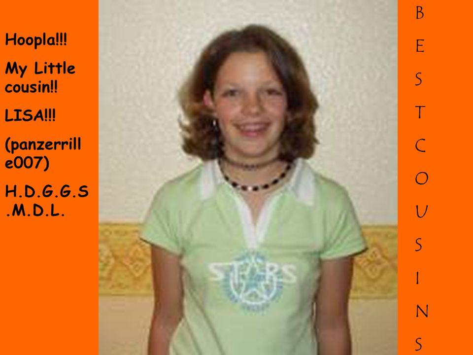 Hoopla!!! My Little cousin!! LISA!!! (panzerrill e007) H.D.G.G.S.M.D.L. BESTCOUSINSBESTCOUSINS