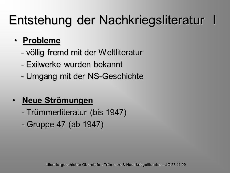 Entstehung der Nachkriegsliteratur I ProblemeProbleme - völlig fremd mit der Weltliteratur - völlig fremd mit der Weltliteratur - Exilwerke wurden bek