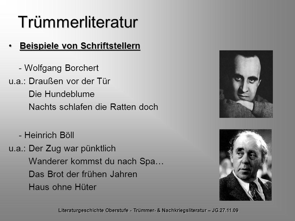 Trümmerliteratur Beispiele von SchriftstellernBeispiele von Schriftstellern - Wolfgang Borchert u.a.: Draußen vor der Tür Die Hundeblume Nachts schlaf
