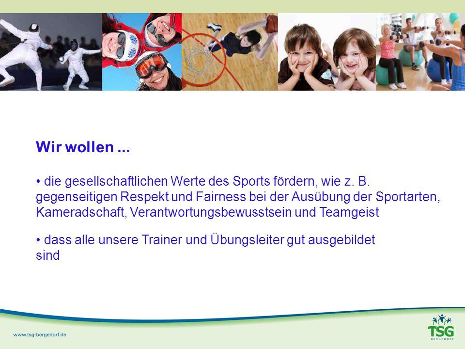 Wir wollen... die gesellschaftlichen Werte des Sports fördern, wie z.