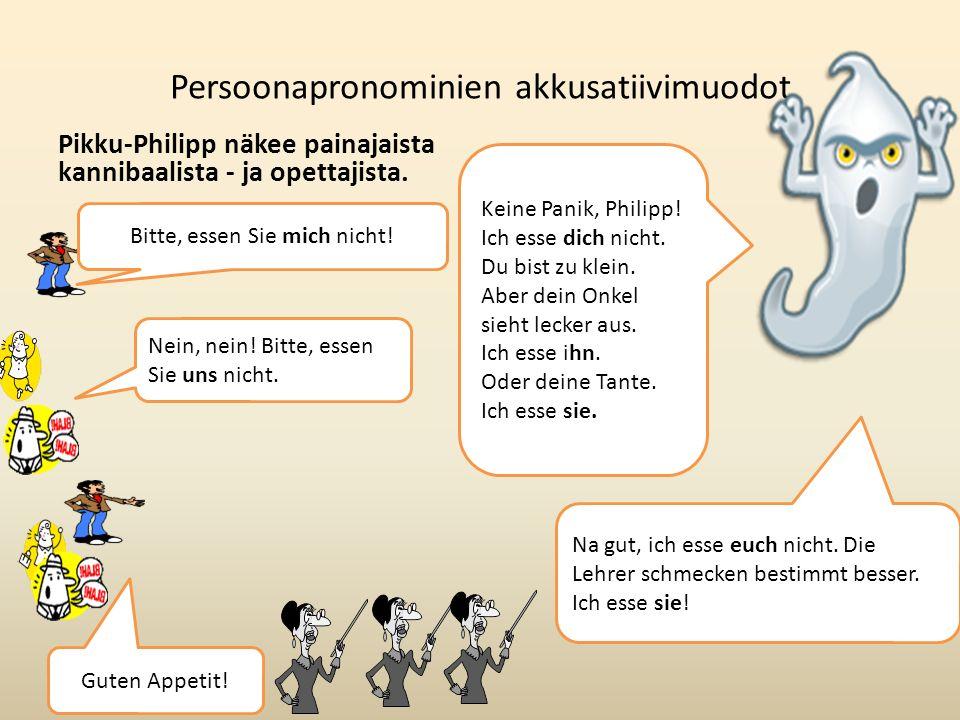 Persoonapronominien akkusatiivimuodot Pikku-Philipp näkee painajaista kannibaalista - ja opettajista.