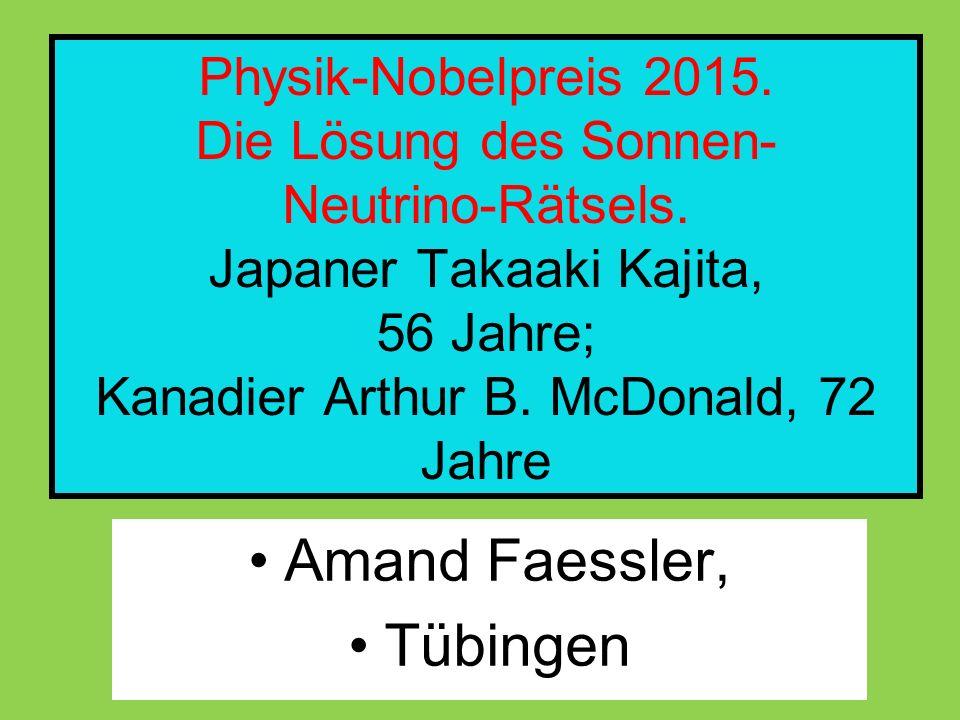 Physik-Nobelpreis 2015. Die Lösung des Sonnen- Neutrino-Rätsels.