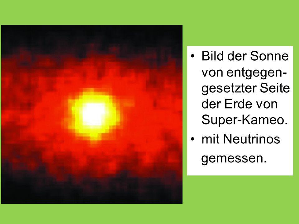 Bild der Sonne von entgegen- gesetzter Seite der Erde von Super-Kameo. mit Neutrinos gemessen.
