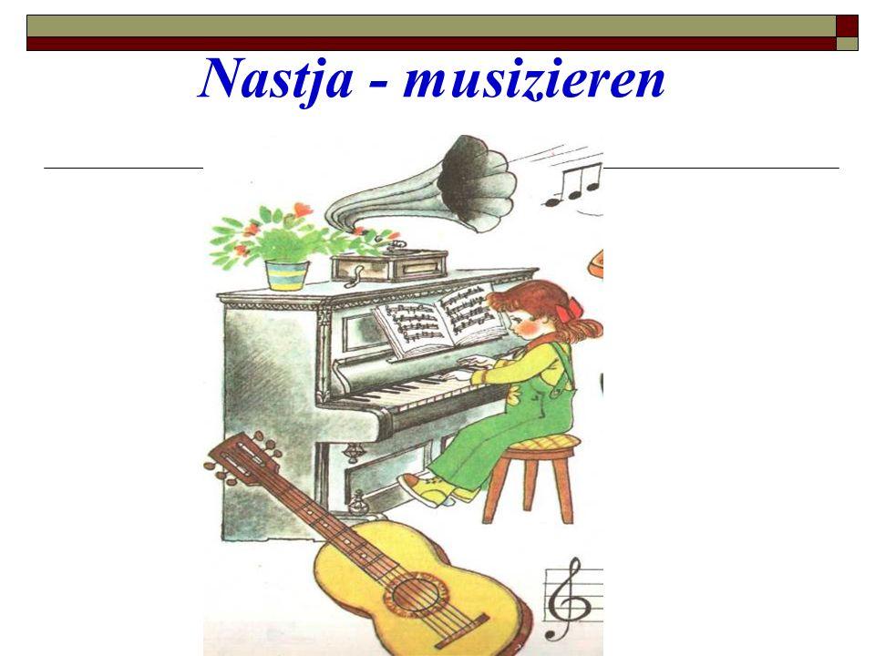 Nastja - musizieren