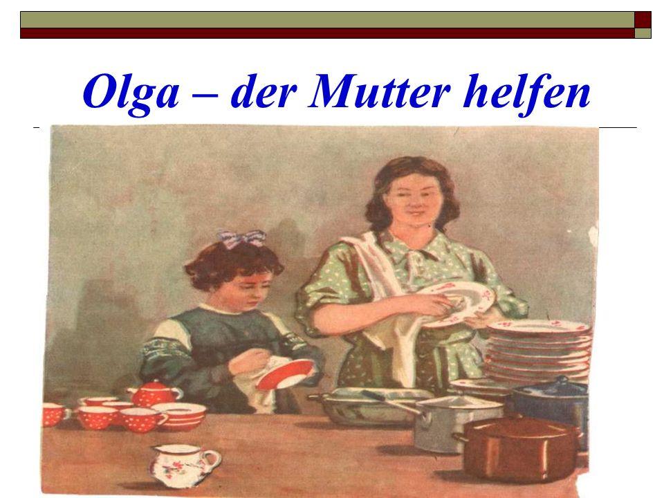 Olga – der Mutter helfen
