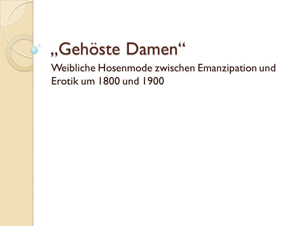 """""""Gehöste Damen"""" Weibliche Hosenmode zwischen Emanzipation und Erotik um 1800 und 1900"""