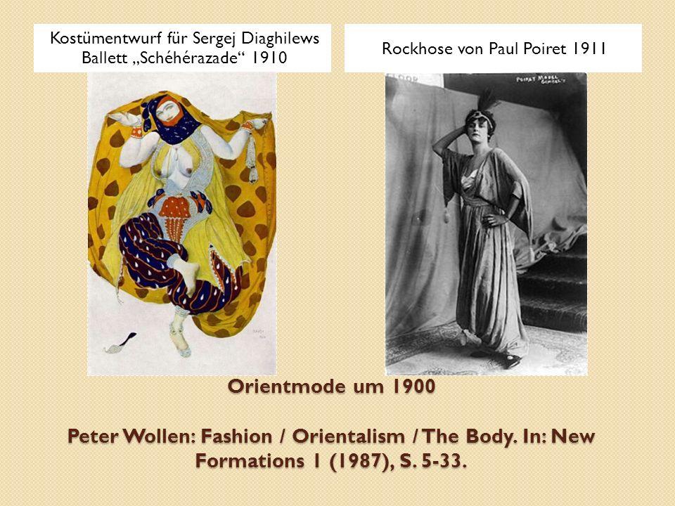 """Orientmode um 1900 Peter Wollen: Fashion / Orientalism / The Body. In: New Formations 1 (1987), S. 5-33. Kostümentwurf für Sergej Diaghilews Ballett """""""
