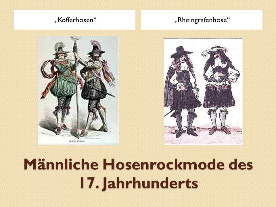 """Männliche Hosenrockmode des 17. Jahrhunderts """"Kofferhosen""""""""Rheingrafenhose"""""""