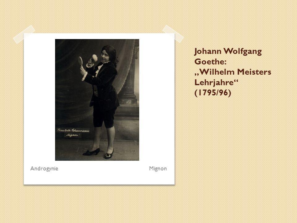 "Johann Wolfgang Goethe: ""Wilhelm Meisters Lehrjahre"" (1795/96) Androgynie Mignon"