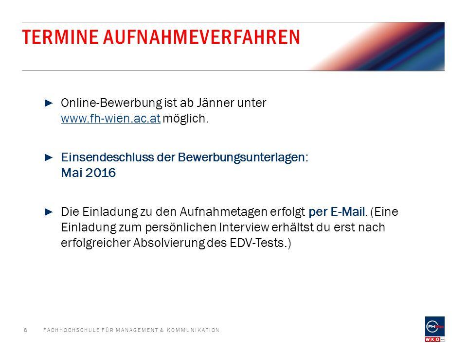 TERMINE AUFNAHMEVERFAHREN ► Online-Bewerbung ist ab Jänner unter www.fh-wien.ac.at möglich.