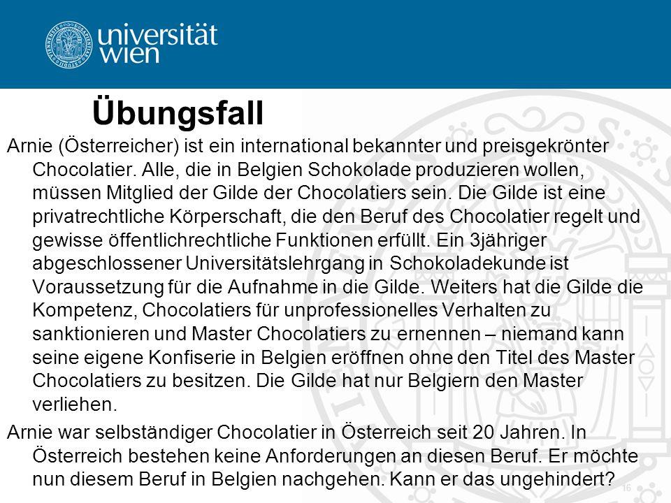 Übungsfall Arnie (Österreicher) ist ein international bekannter und preisgekrönter Chocolatier.